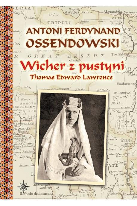 Wicher z pustyni Thomas Edward Lawrence (A.F.Ossendowski)