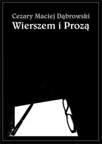 Wierszem i Prozą (C.M.Dąbrowski)