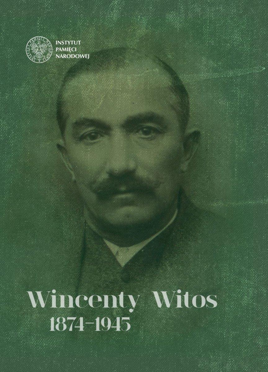 Wincenty Witos 1874-1945 (opr. T.Bereza M.Bukała M.Kalisz)