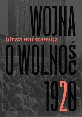 Wojna o Wolność 1920 T.2 Bitwa Warszawska (opr.A.Knyt)