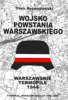 Wojsko Powstania Warszawskiego Warszawskie Termopile (P.Rozwadowski)