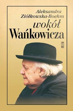 Wokół Wańkowicza (Al.Ziółkowska-Boehm)