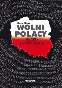 Wolni Polacy Poradnik antysystemowca (M.Masny)
