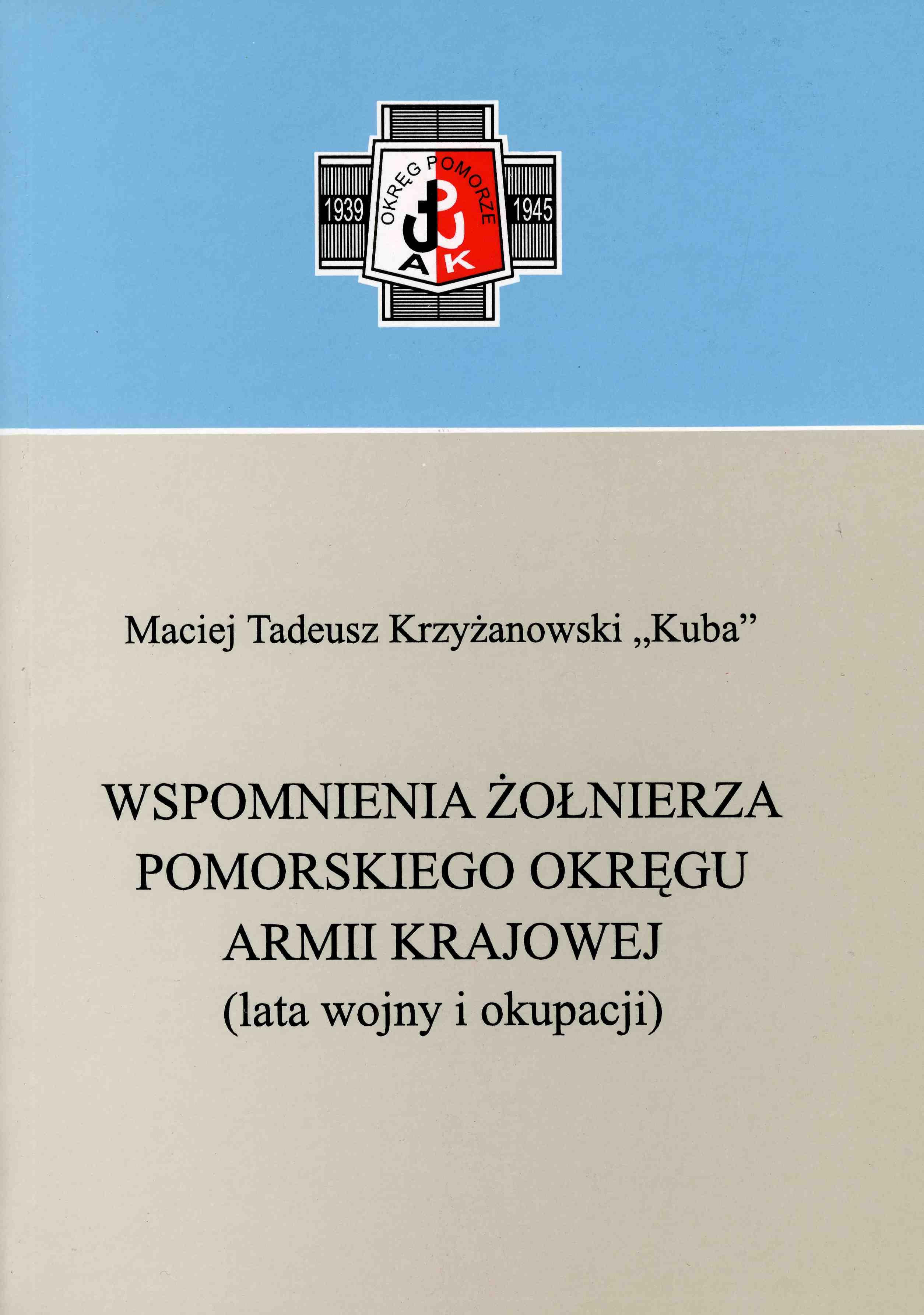 Wspomnienia żołnierza Pomorskiego Okręgu AK (M.T.Krzyżanowski