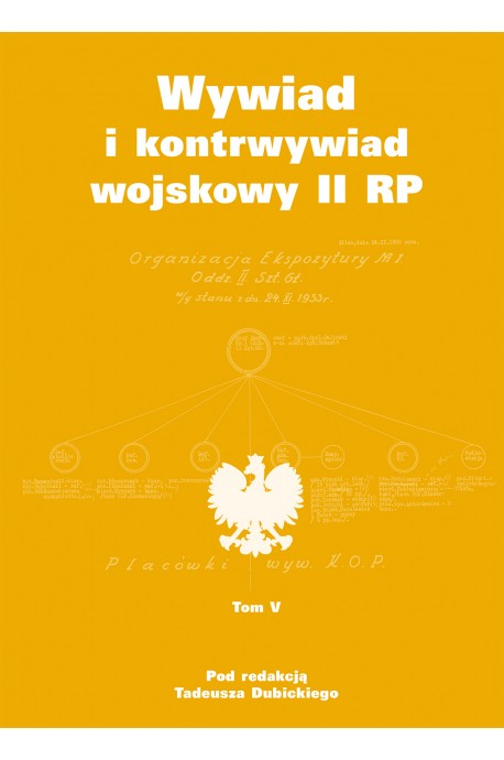 Wywiad i kontrwywiad wojskowy II RP T.5 (red.T.Dubicki)