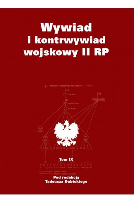 Wywiad i kontrwywiad wojskowy II RP T.9 (red.T.Dubicki)