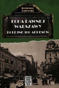 Kolejne 100 adresów Echa dawnej Warszawy T.2 (I.Zalewski)
