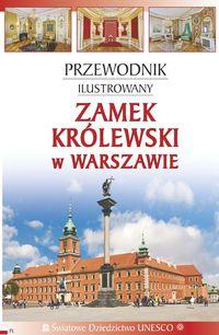 Zamek Królewski w Warszawie przewodnik ilustrowany (opr.zbiorowe)