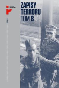 Zapisy Terroru T.8 Polscy żołnierze w niewoli sowieckiej (opr. B.Gralicki)