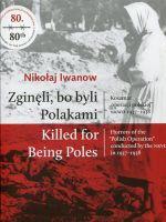 Zginęli, bo byli Polakami / Killed for Being Poles (N.Iwanow)