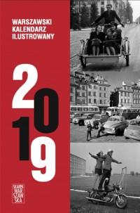 2019 Warszawski Kalendarz Ilustrowany (opr. zbiorowe)