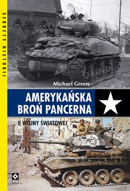 Amerykańska broń pancerna II wojny światowej (M.Green)