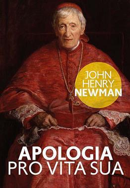 Apologia Pro Vita Sua (J.H.Newman)