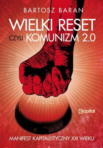 Wielki Reset czyli komunizm 2.0 (B.Baran)