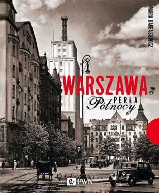 Warszawa Perła Północy (M.Barbasiewicz)