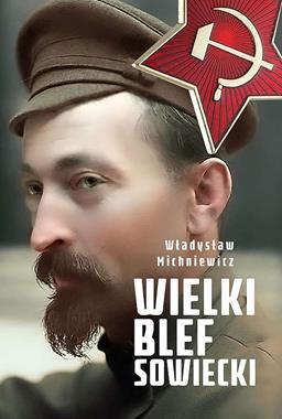 Wielki blef sowiecki (Wł.Michniewicz)