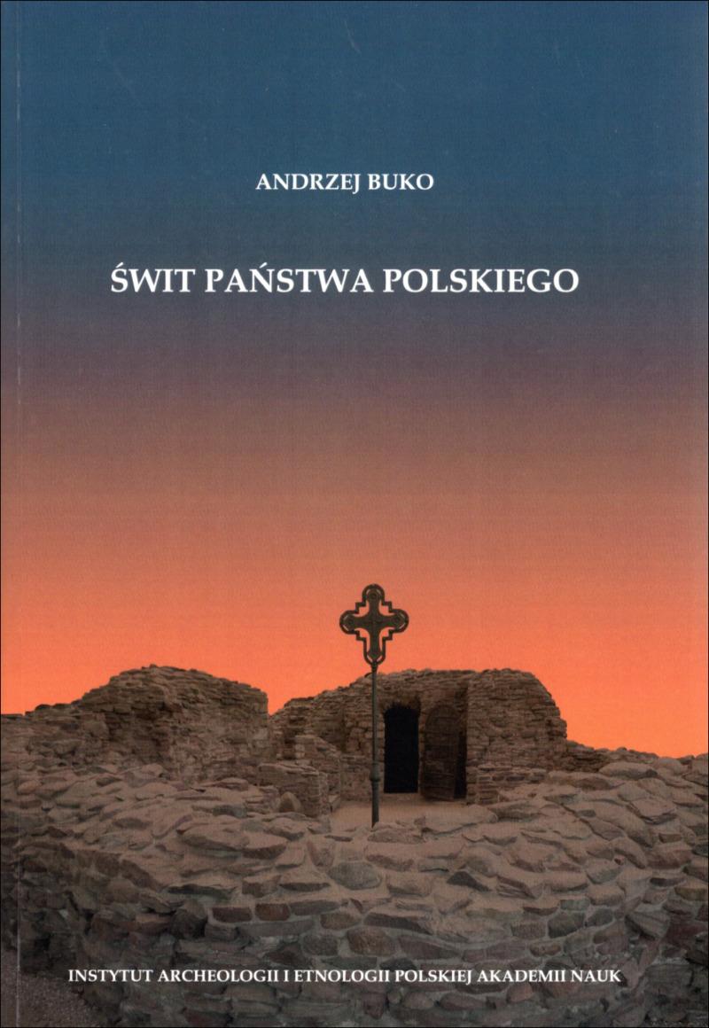Świt państwa polskiego (A.Buko)