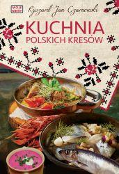Kuchnia polskich kresów (R.J.Czarnowski)