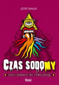 Czas sodomy czyli zamach na cywilizację (J.Białek)