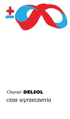 Czas wyrzeczenia (C.Delsol)