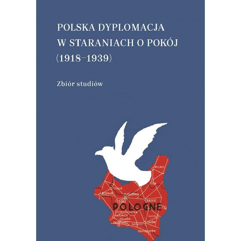 Polska dyplomacja w staraniach o pokój 1918-1939 (red.M.Kornat M.Satora)