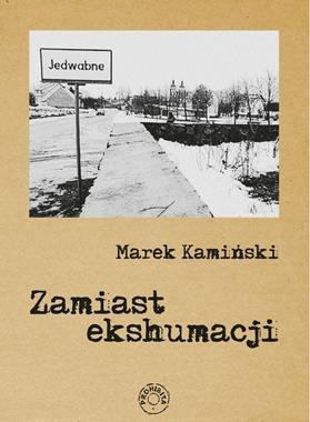 Zamiast ekshumacji (M.Kamiński)