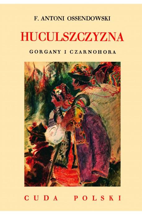 Huculszczyzna Gorgany i Czarnohora Cuda Polski reprint (F.A.Ossendowski)