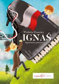 Ignaś Opowieści patriotyczne (W.Piasecka)