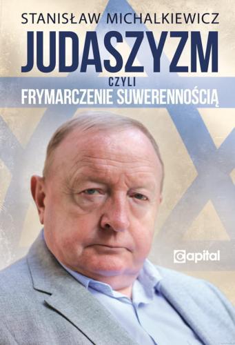 Judaszyzm czyli frymarczenie suwerennością (St.Michalkiewicz)
