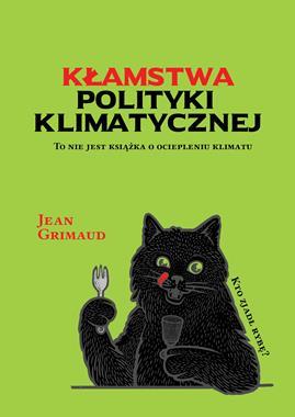 Kłamstwa polityki klimatycznej (J.Grimaud)