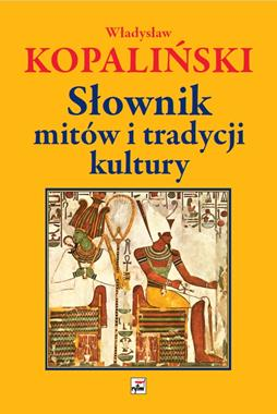 Słownik mitów i tradycji kultury (Wł.Kopaliński)