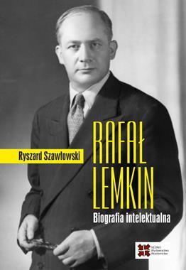 Rafał Lemkin Biografia intelektualna (R.Szawłowski)