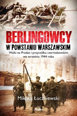 Berlingowcy w Powstaniu Warszawskim (M.Łuczniewski)