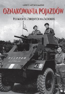 Oznakowania pojazdów Polskich Sił Zbrojnych na Zachodzie (A.A.Kamiński)
