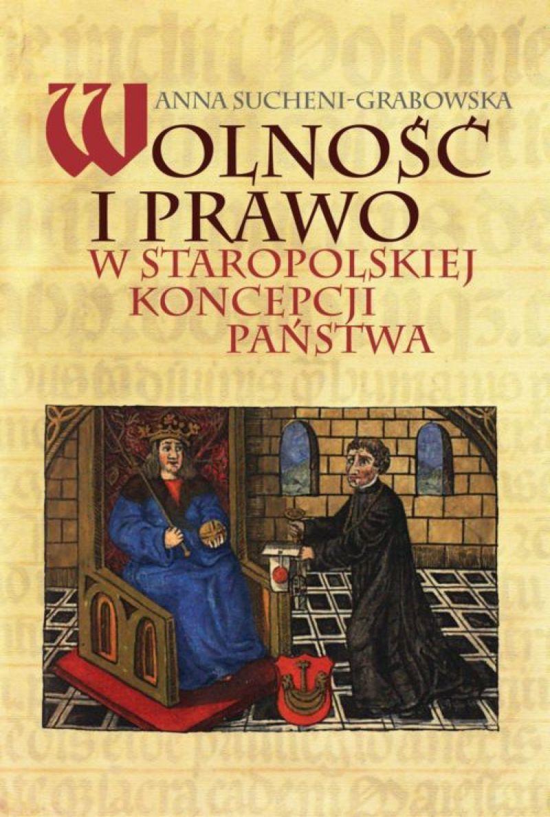 Wolność i prawo w staropolskiej koncpecji państwa (A.Sucheni-Grabowska)