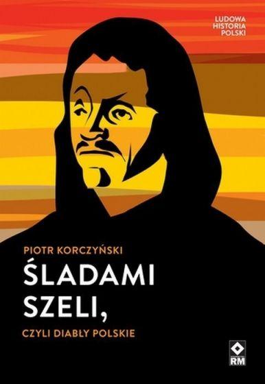 Śladami Szeli czyli diabły polskie (P.Korczyński)