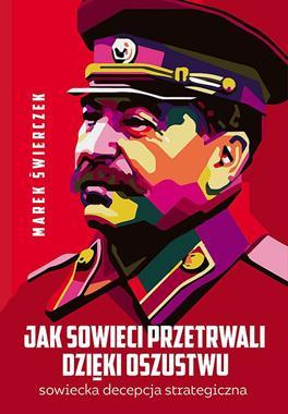 Jak Sowieci przetrwali dzięki oszustwu (M.Świerczek)