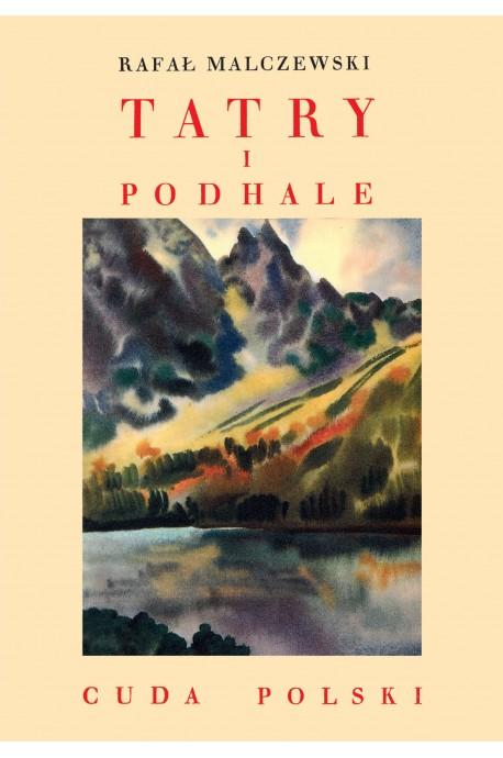 Tatry i Podhale Cuda Polski reprint (R.Malczewski)