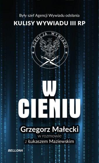 W cieniu Kulisy wywiadu III RP (G.Małecki Ł.Maziewski)