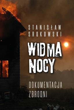 Widma nocy Dokumentacja zbrodni (St.Srokowski)